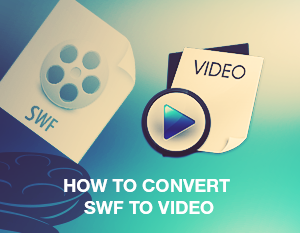 How to Convert SWF to Video