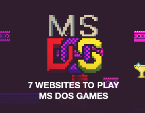 7 Websites to Play MS DOS Games