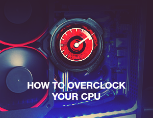 How to Overclock Your CPU
