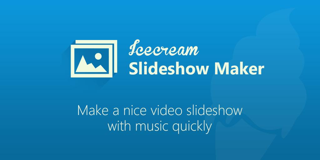 Slideshow Maker: free slideshow software for Windows - Icecream Apps
